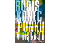 Jaroslav Rudiš - Konec punku v Helsinkách